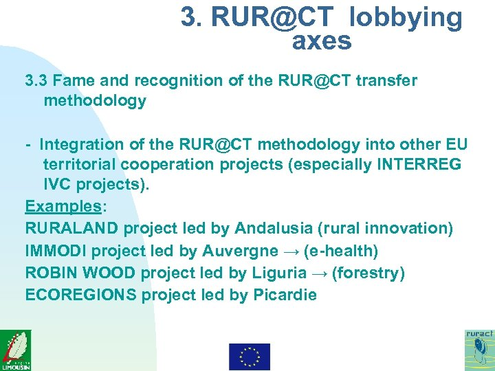 3. RUR@CT lobbying axes 3. 3 Fame and recognition of the RUR@CT transfer methodology