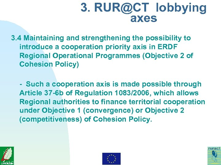3. RUR@CT lobbying axes 3. 4 Maintaining and strengthening the possibility to introduce a