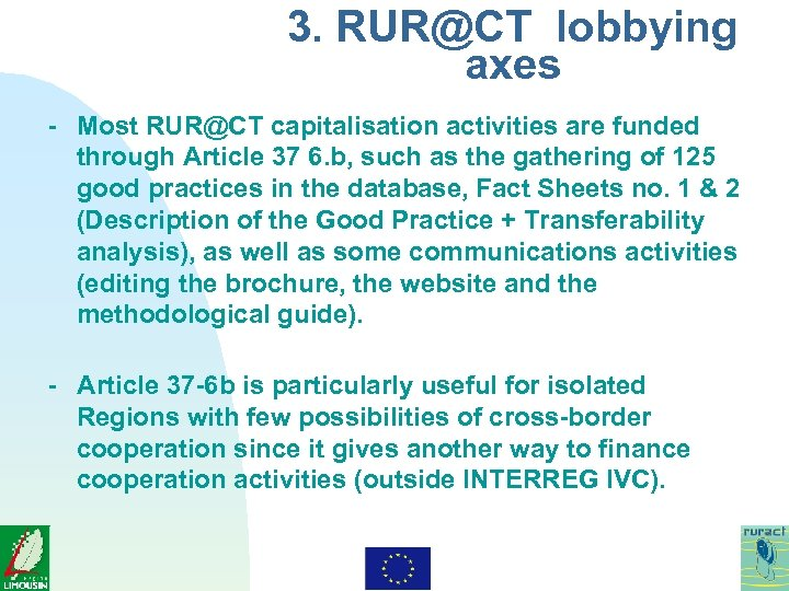 3. RUR@CT lobbying axes - Most RUR@CT capitalisation activities are funded through Article 37