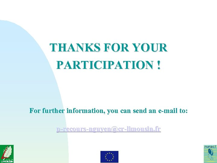 THANKS FOR YOUR PARTICIPATION ! For further information, you can send an e-mail to: