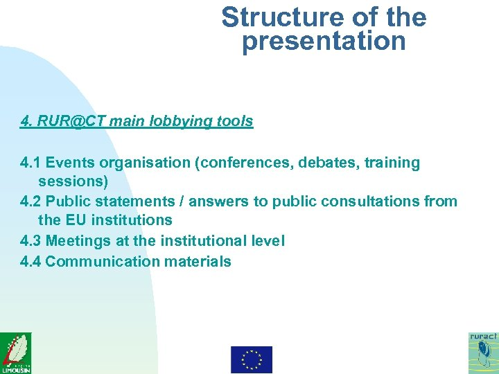 Structure of the presentation 4. RUR@CT main lobbying tools 4. 1 Events organisation (conferences,