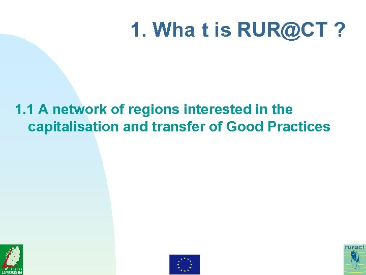 1. Wha t is RUR@CT ? 1. 1 A network of regions interested in