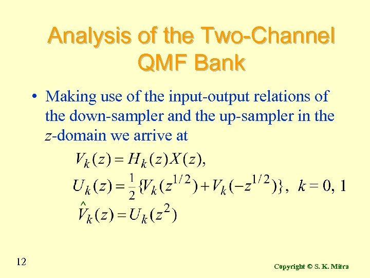 Analysis of the Two-Channel QMF Bank • Making use of the input-output relations of