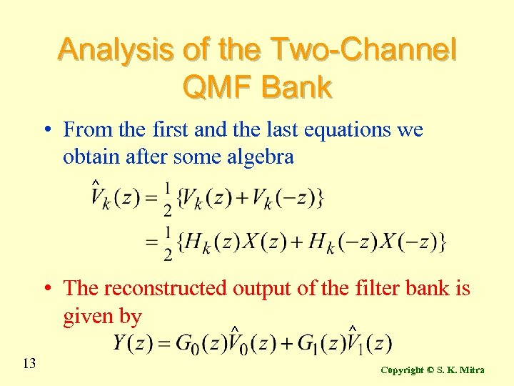 Analysis of the Two-Channel QMF Bank • From the first and the last equations