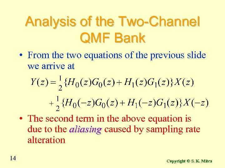 Analysis of the Two-Channel QMF Bank • From the two equations of the previous