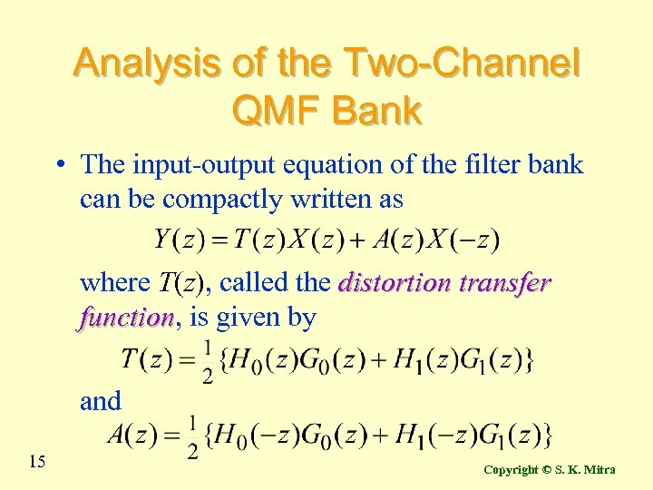 Analysis of the Two-Channel QMF Bank • The input-output equation of the filter bank
