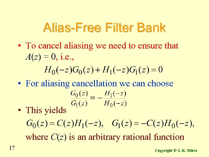Alias-Free Filter Bank • To cancel aliasing we need to ensure that A(z) =