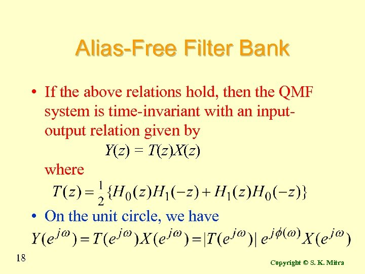 Alias-Free Filter Bank • If the above relations hold, then the QMF system is