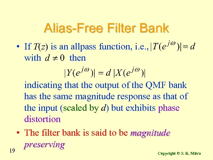 Alias-Free Filter Bank • If T(z) is an allpass function, i. e. , with