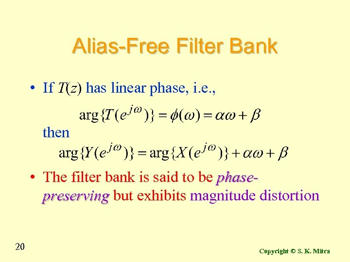 Alias-Free Filter Bank • If T(z) has linear phase, i. e. , then •