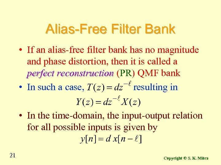 Alias-Free Filter Bank • If an alias-free filter bank has no magnitude and phase
