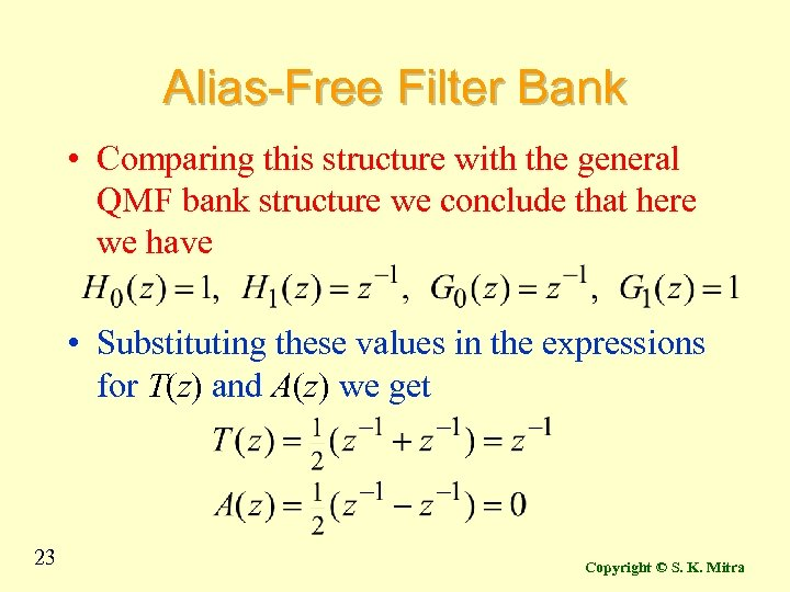 Alias-Free Filter Bank • Comparing this structure with the general QMF bank structure we