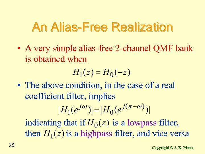 An Alias-Free Realization • A very simple alias-free 2 -channel QMF bank is obtained