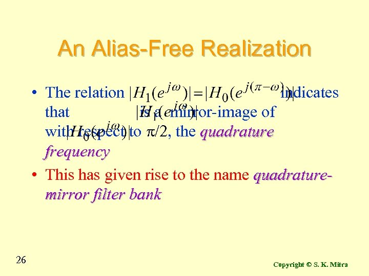 An Alias-Free Realization • The relation indicates that is a mirror-image of with respect