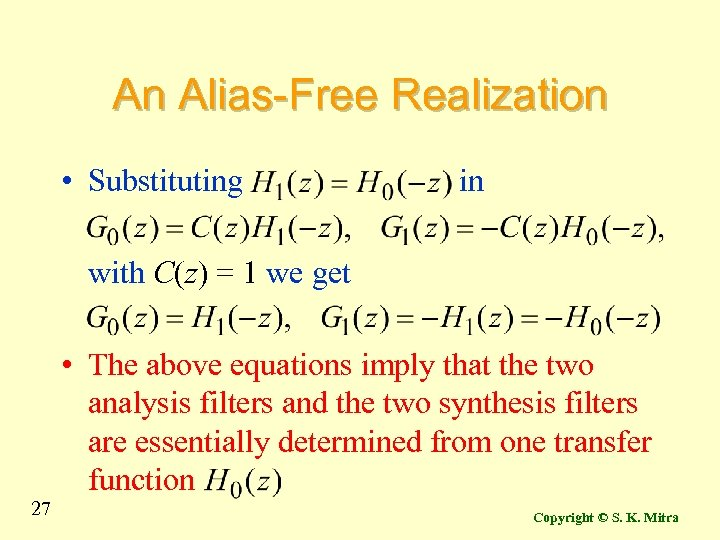 An Alias-Free Realization • Substituting in with C(z) = 1 we get • The