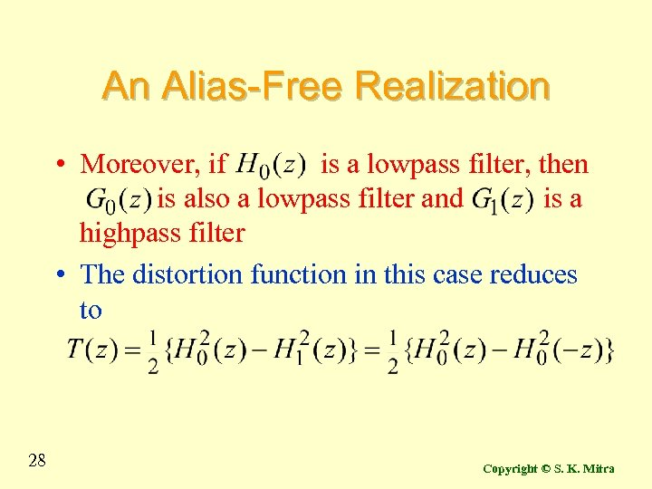 An Alias-Free Realization • Moreover, if is a lowpass filter, then is also a