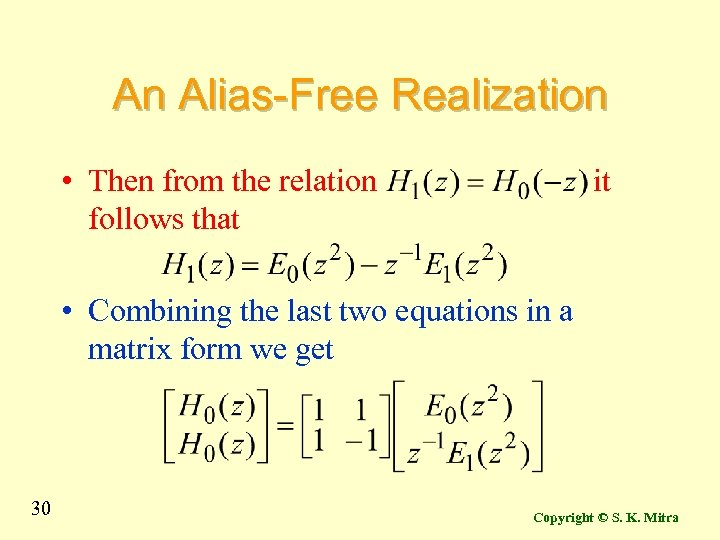 An Alias-Free Realization • Then from the relation follows that it • Combining the
