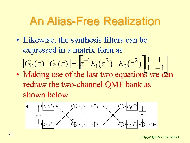 An Alias-Free Realization • Likewise, the synthesis filters can be expressed in a matrix