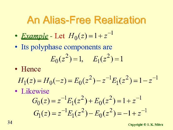 An Alias-Free Realization • Example - Let • Its polyphase components are • Hence