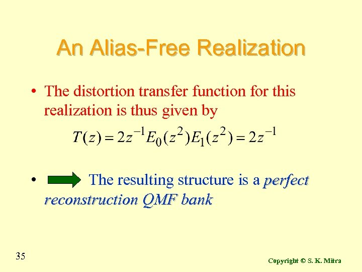 An Alias-Free Realization • The distortion transfer function for this realization is thus given