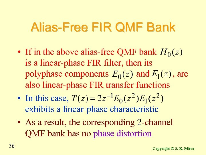 Alias-Free FIR QMF Bank • If in the above alias-free QMF bank is a