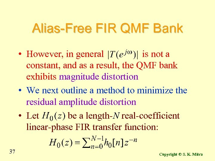 Alias-Free FIR QMF Bank • However, in general is not a constant, and as