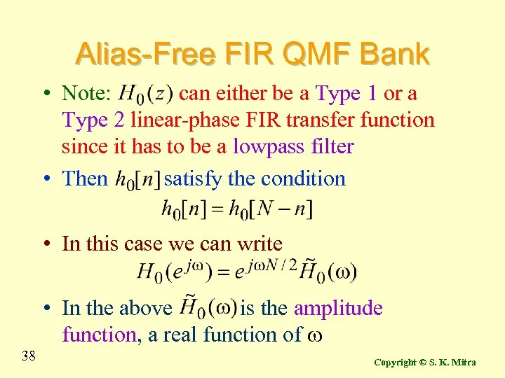 Alias-Free FIR QMF Bank • Note: can either be a Type 1 or a