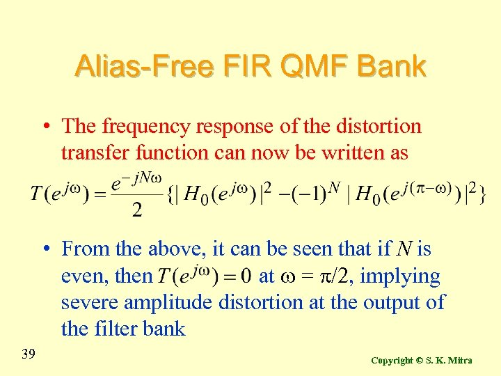 Alias-Free FIR QMF Bank • The frequency response of the distortion transfer function can
