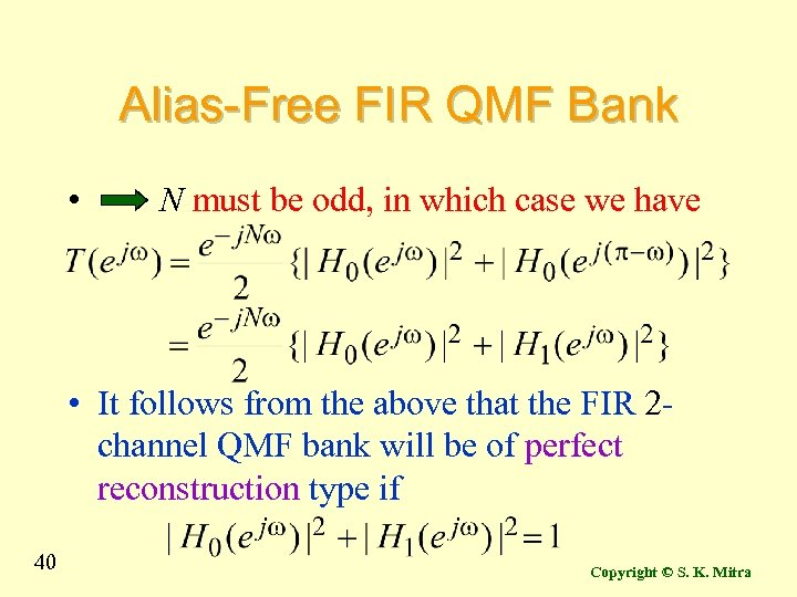 Alias-Free FIR QMF Bank • N must be odd, in which case we have