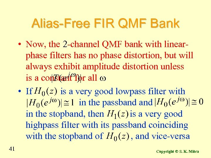 Alias-Free FIR QMF Bank • Now, the 2 -channel QMF bank with linearphase filters
