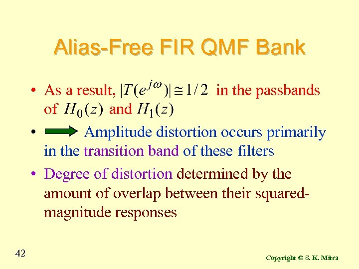 Alias-Free FIR QMF Bank • As a result, in the passbands of and •