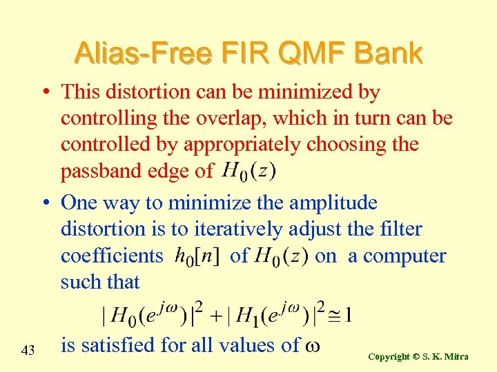 Alias-Free FIR QMF Bank • This distortion can be minimized by controlling the overlap,