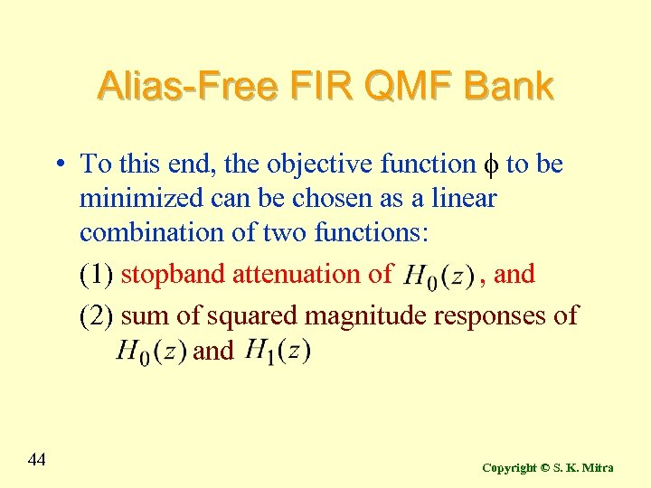 Alias-Free FIR QMF Bank • To this end, the objective function f to be