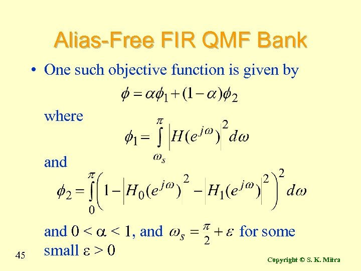 Alias-Free FIR QMF Bank • One such objective function is given by where and