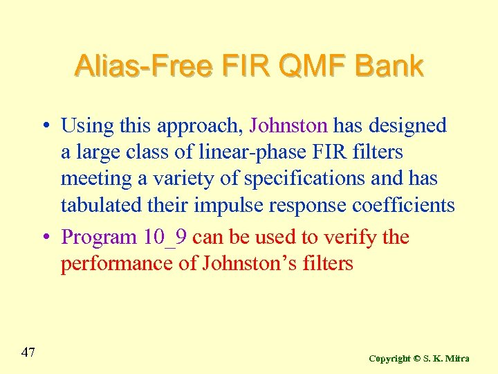 Alias-Free FIR QMF Bank • Using this approach, Johnston has designed a large class