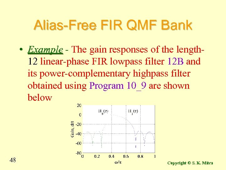Alias-Free FIR QMF Bank • Example - The gain responses of the length 12