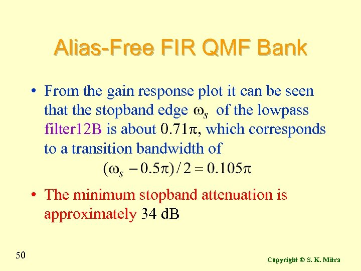 Alias-Free FIR QMF Bank • From the gain response plot it can be seen