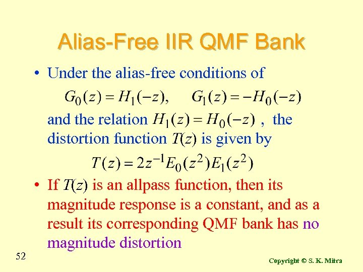 Alias-Free IIR QMF Bank • Under the alias-free conditions of and the relation ,