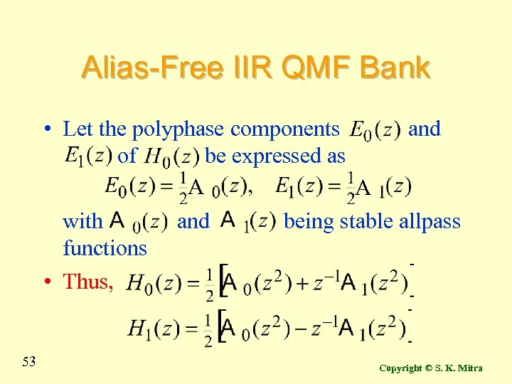 Alias-Free IIR QMF Bank • Let the polyphase components and of be expressed as