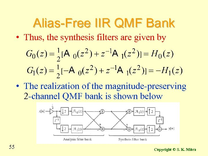 Alias-Free IIR QMF Bank • Thus, the synthesis filters are given by • The