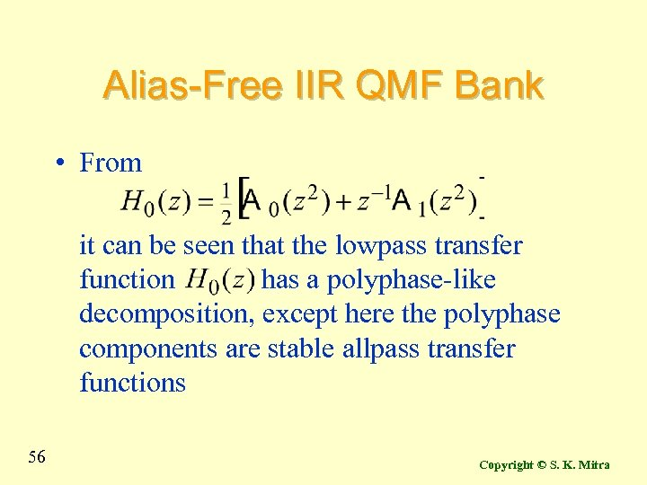 Alias-Free IIR QMF Bank • From it can be seen that the lowpass transfer