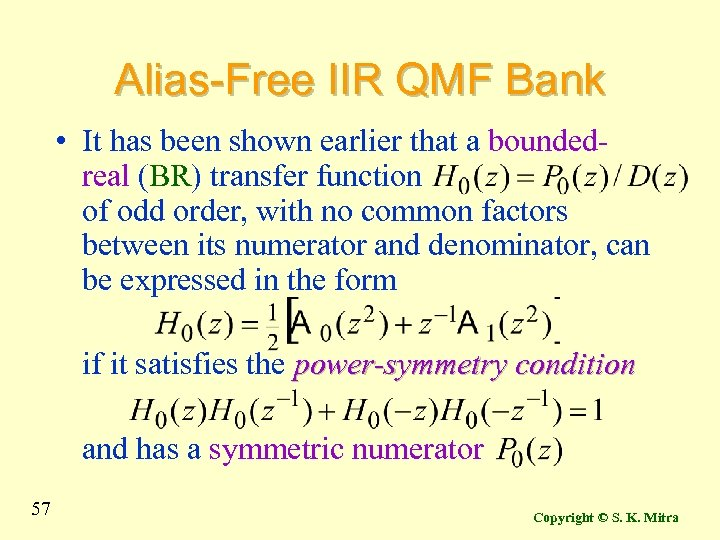 Alias-Free IIR QMF Bank • It has been shown earlier that a boundedreal (BR)