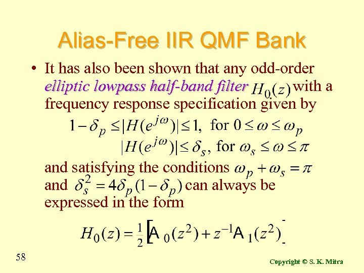 Alias-Free IIR QMF Bank • It has also been shown that any odd-order elliptic