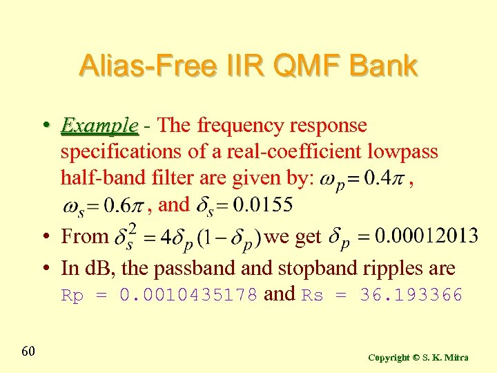 Alias-Free IIR QMF Bank • Example - The frequency response specifications of a real-coefficient