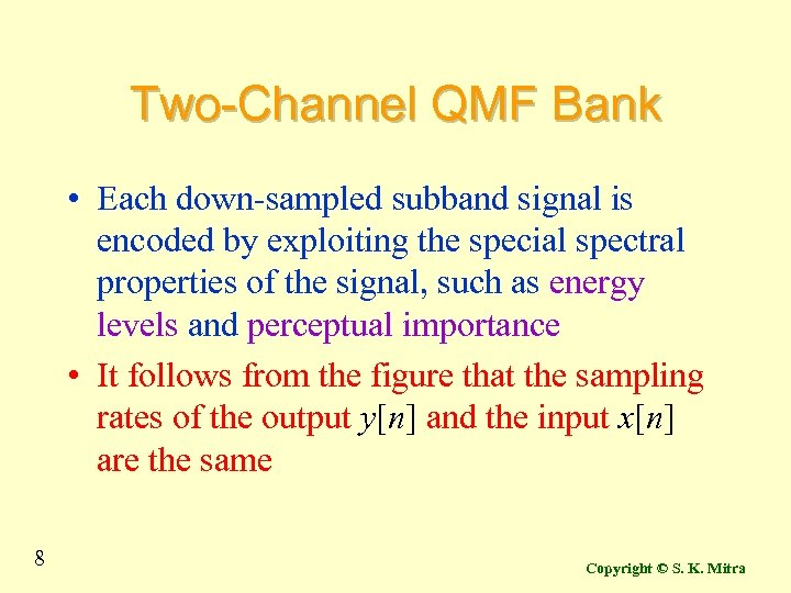 Two-Channel QMF Bank • Each down-sampled subband signal is encoded by exploiting the special