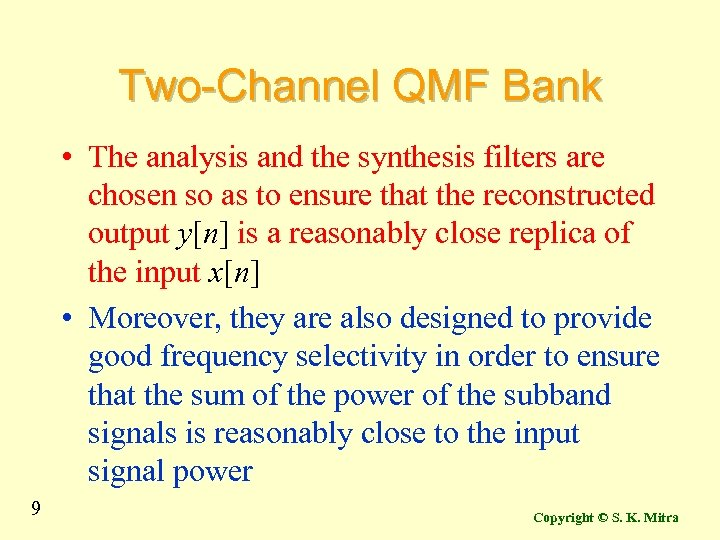 Two-Channel QMF Bank • The analysis and the synthesis filters are chosen so as