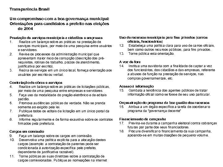 Transparência Brasil Um compromisso com a boa governança municipal: Orientações para candidatos a prefeito