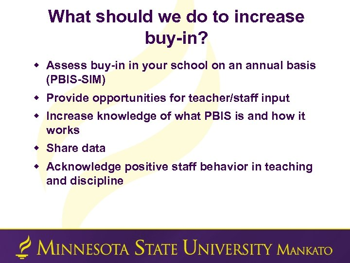 What should we do to increase buy-in? w Assess buy-in in your school on