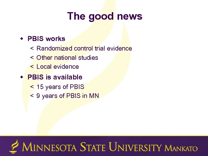 The good news w PBIS works < Randomized control trial evidence < Other national