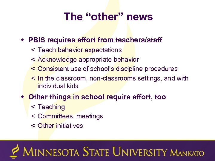 "The ""other"" news w PBIS requires effort from teachers/staff < < Teach behavior expectations"